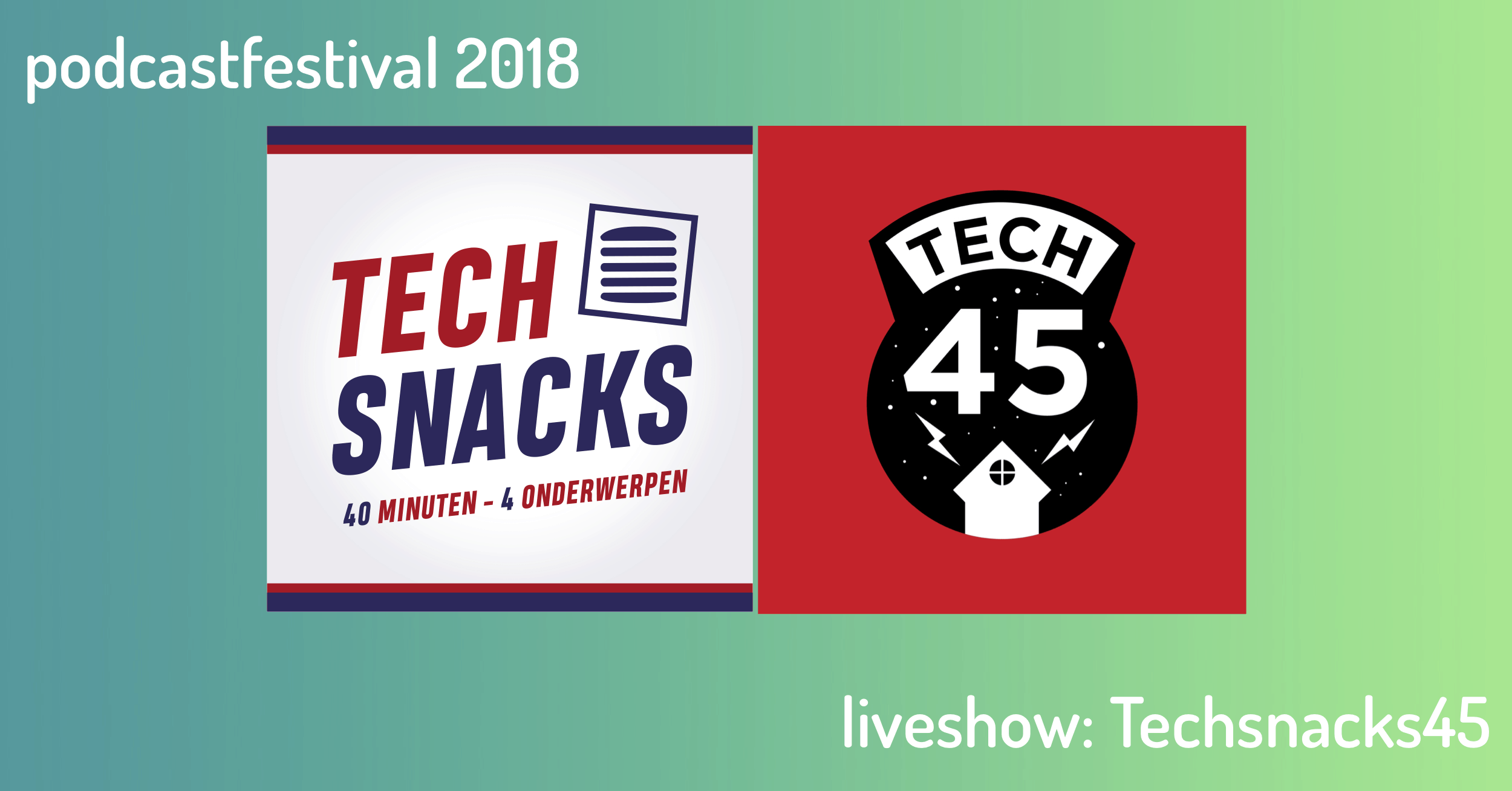 TechSnacks 45 podcastfestival Amsterdam